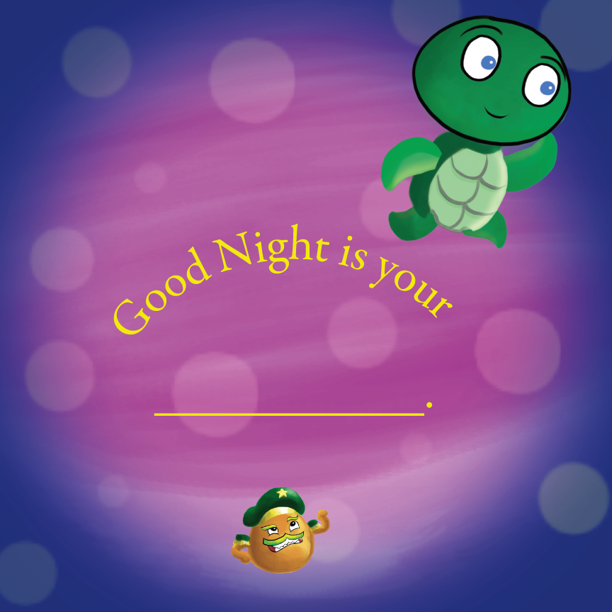 Night is your