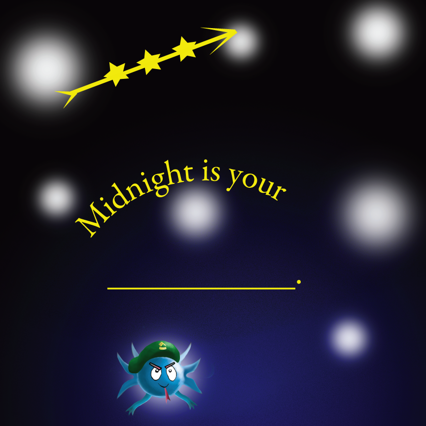 Midnight is your