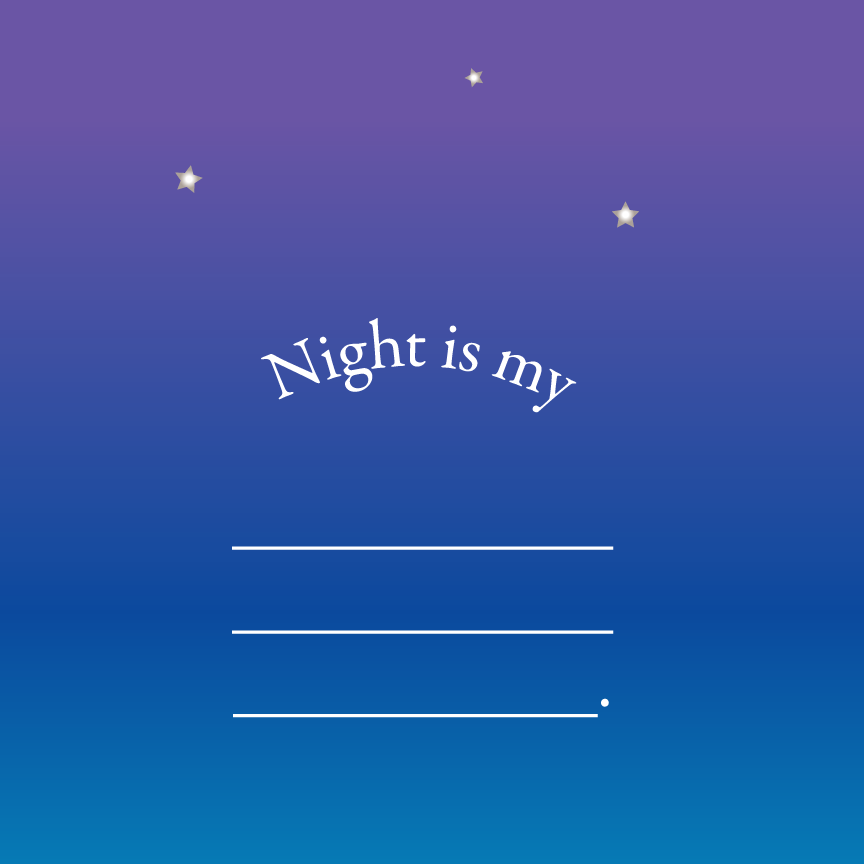 Night is my